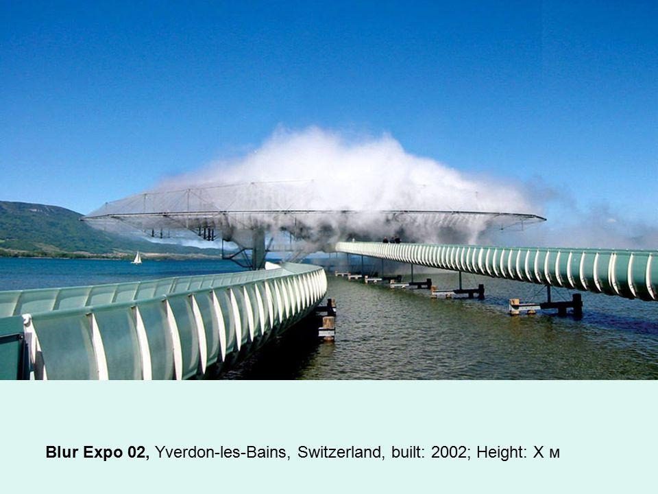 Blur Expo 02, Yverdon-les-Bains, Switzerland, built: 2002; Height: X м