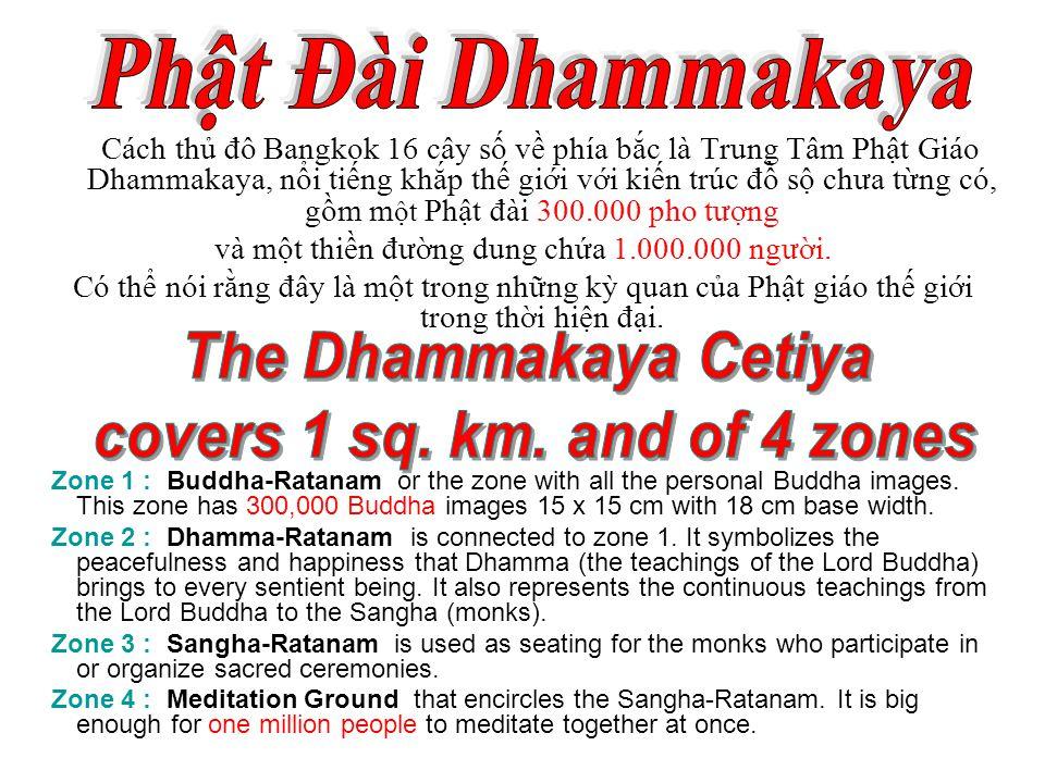 Tài liệu và hình ảnh lấy từ: Thư viện Hoa Sen: http://www.thuvienhoasen.org/dhammakaya.htm The visitor's zone of: http://www.dhammakaya.or.th/visitorzone/whattosee_main_en.php Đỗ Văn Giáp thực hìện Click to end