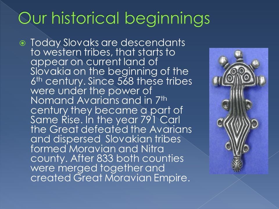  Great Moravian empire was a state in western Slovakia, which existed between 833 and the beginning of the 10 th century (approximately 907).