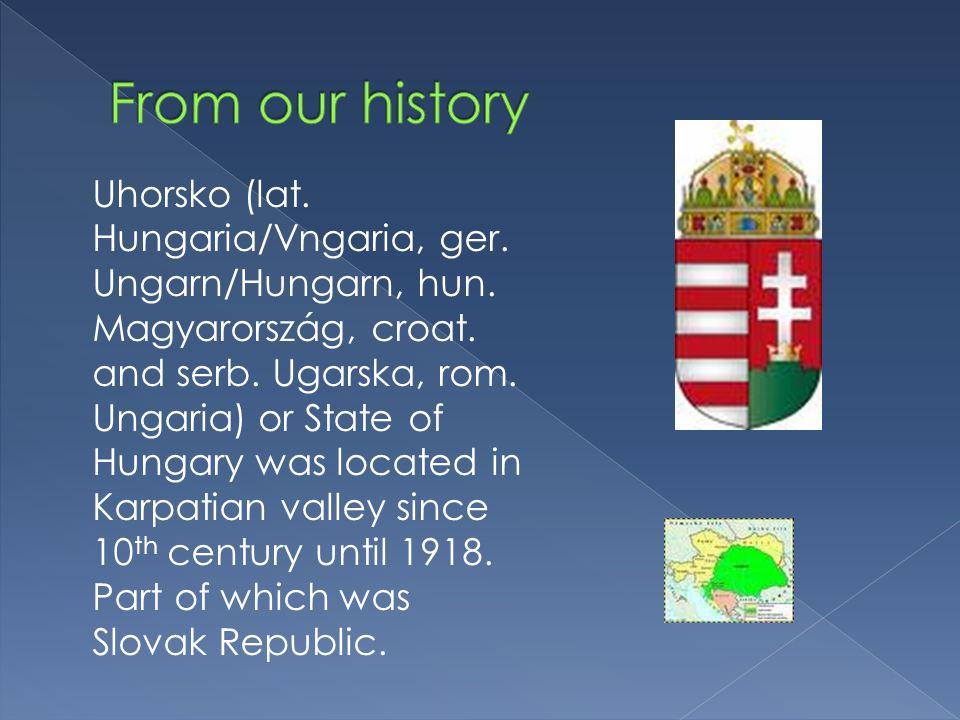 Uhorsko (lat. Hungaria/Vngaria, ger. Ungarn/Hungarn, hun.