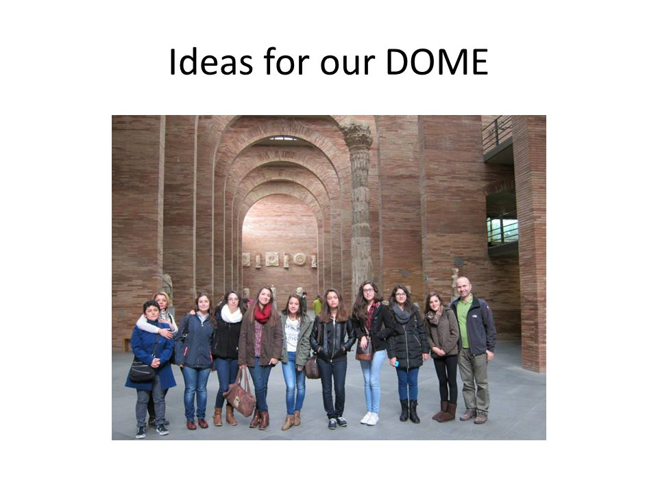 Ideas for our DOME