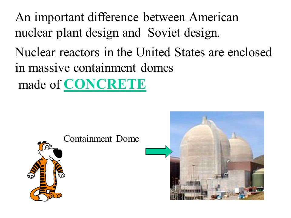 An important difference between American nuclear plant design and Soviet design.