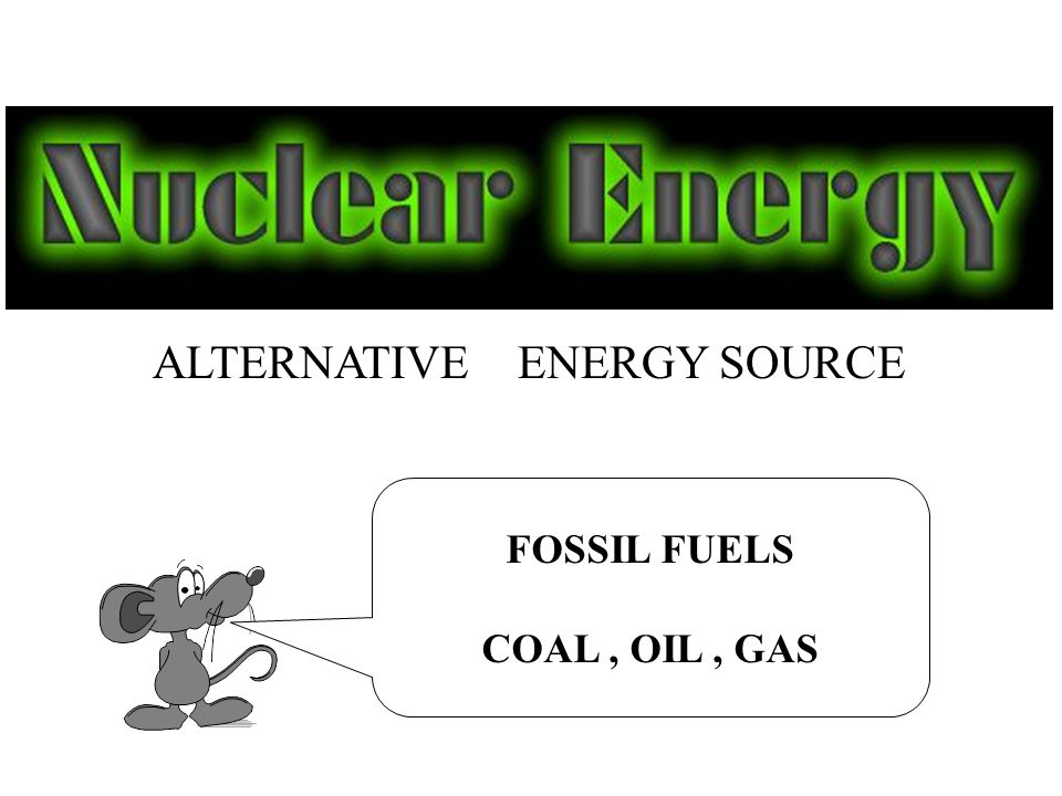 ALTERNATIVE ENERGY SOURCE FOSSIL FUELS COAL, OIL, GAS