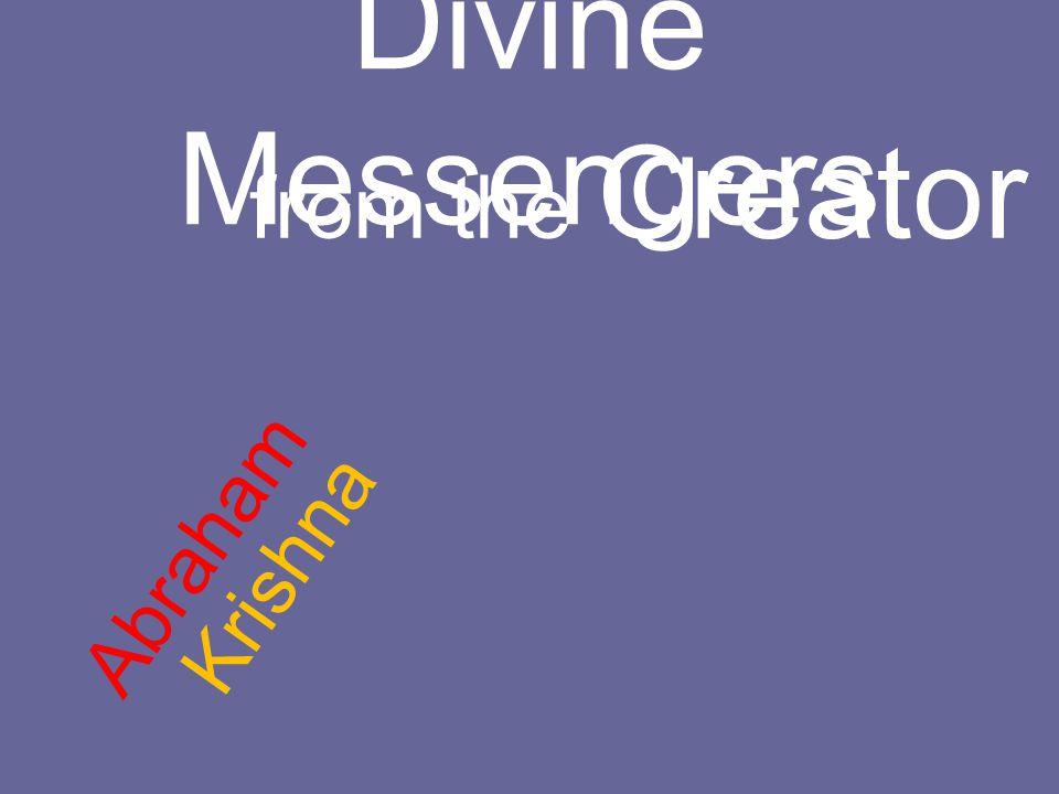 Divine Messengers from the Creator Abraham Krishna
