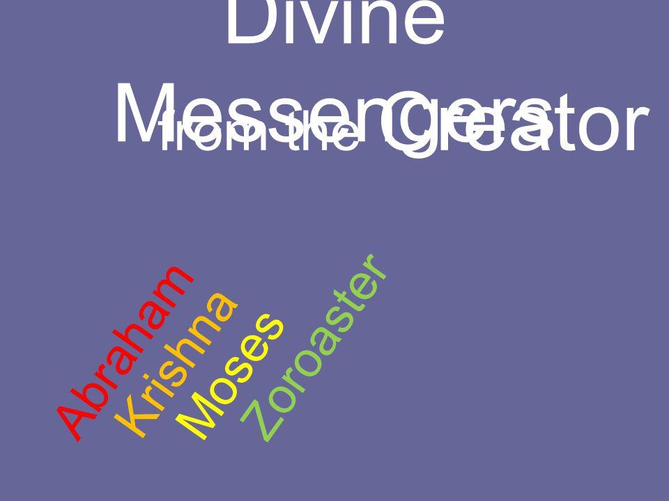 Divine Messengers from the Creator Abraham Krishna Moses Zoroaster