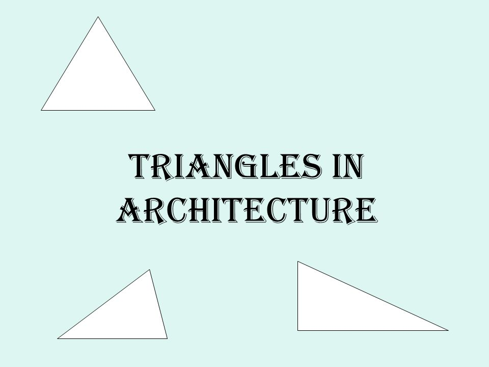 Triangles in Architecture