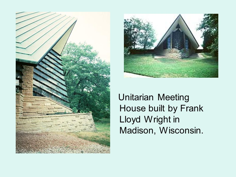 Unitarian Meeting House built by Frank Lloyd Wright in Madison, Wisconsin.