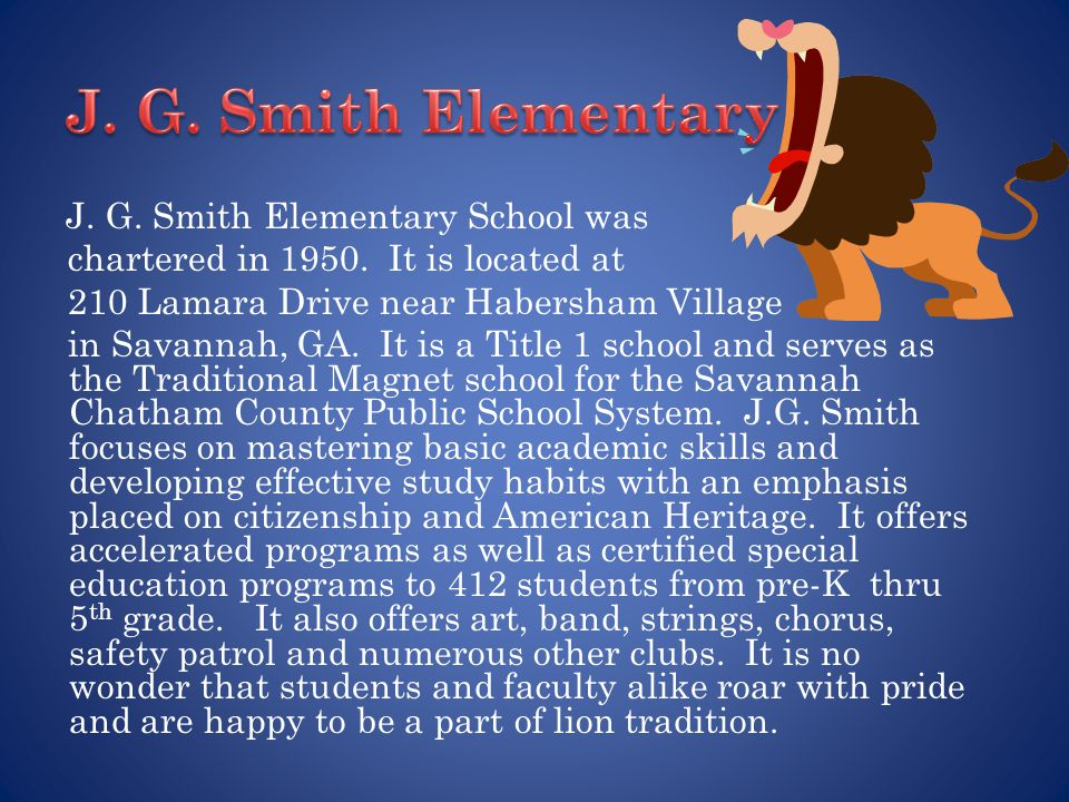 J.G. Smith Elementary School was chartered in 1950.