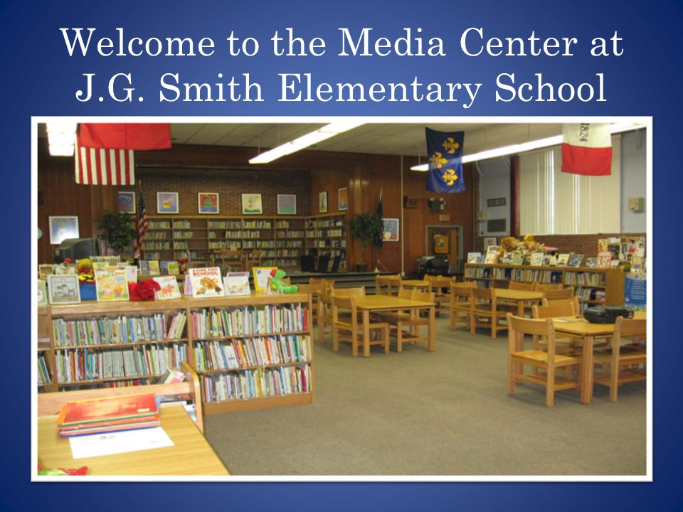 Welcome to the Media Center at J.G. Smith Elementary School