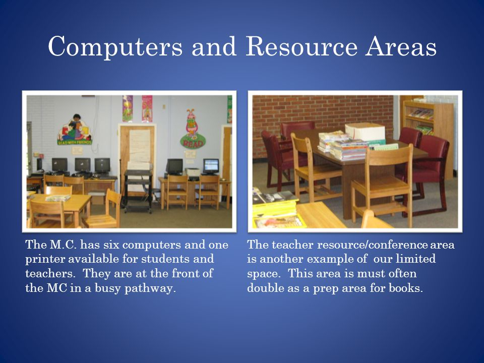 Computers and Resource Areas The M.C.