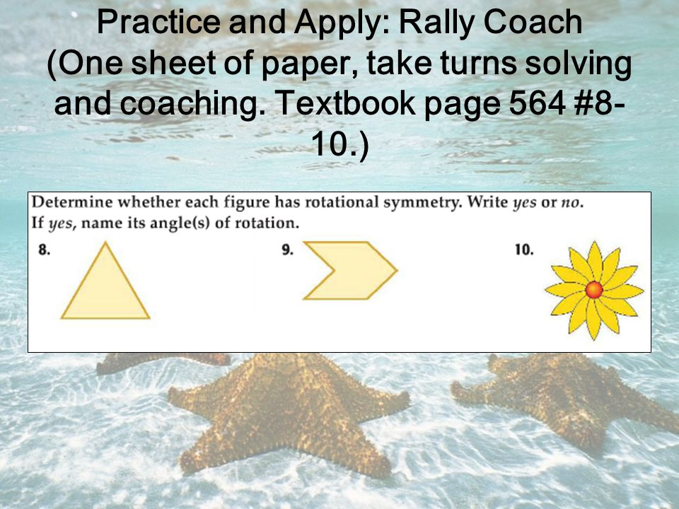 Practice and Apply: Rally Coach (One sheet of paper, take turns solving and coaching.