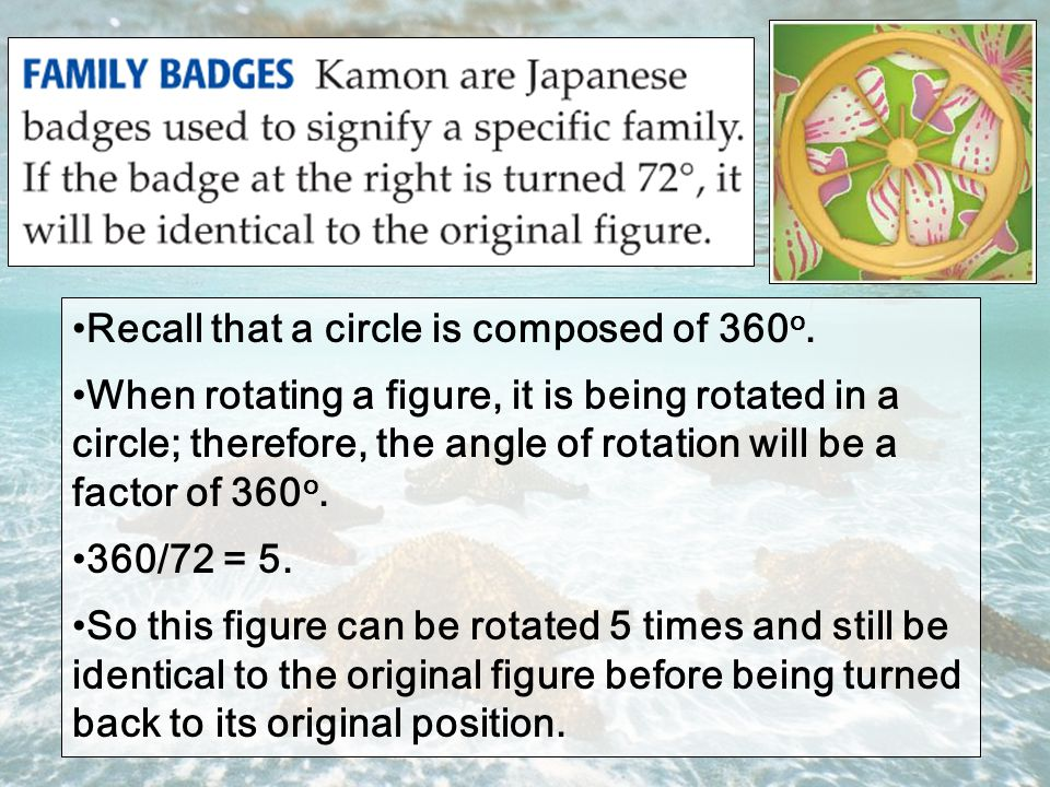 Recall that a circle is composed of 360 o.