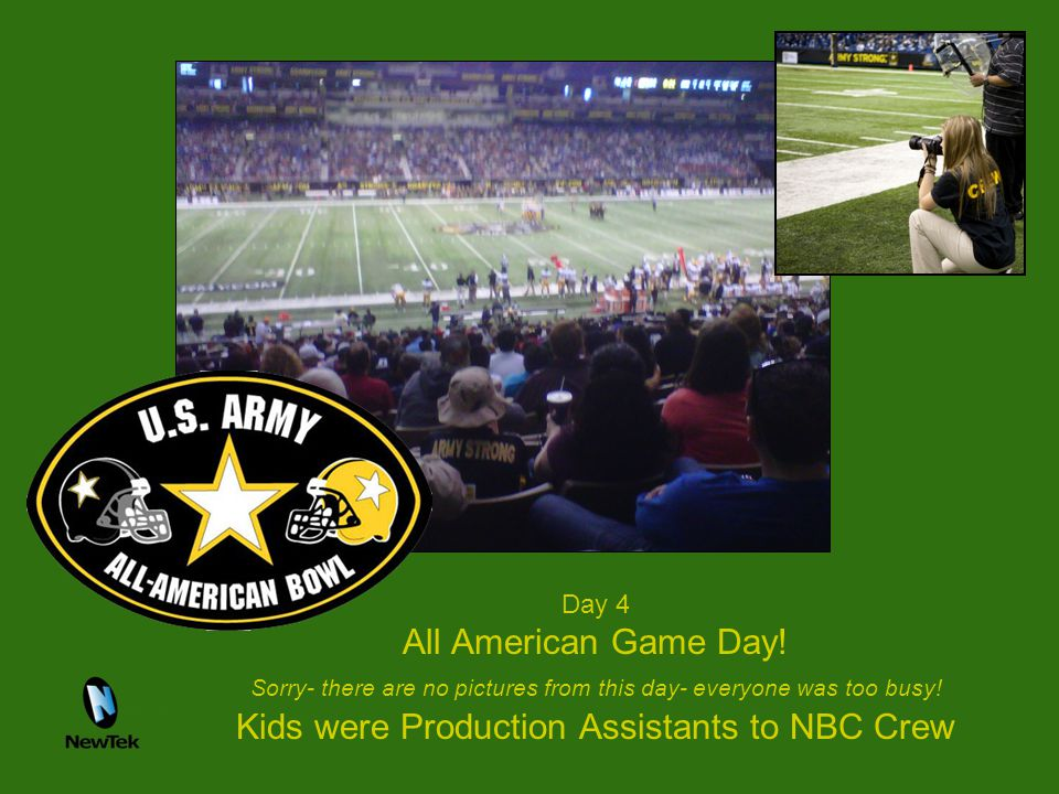 Day 4 All American Game Day.Sorry- there are no pictures from this day- everyone was too busy.