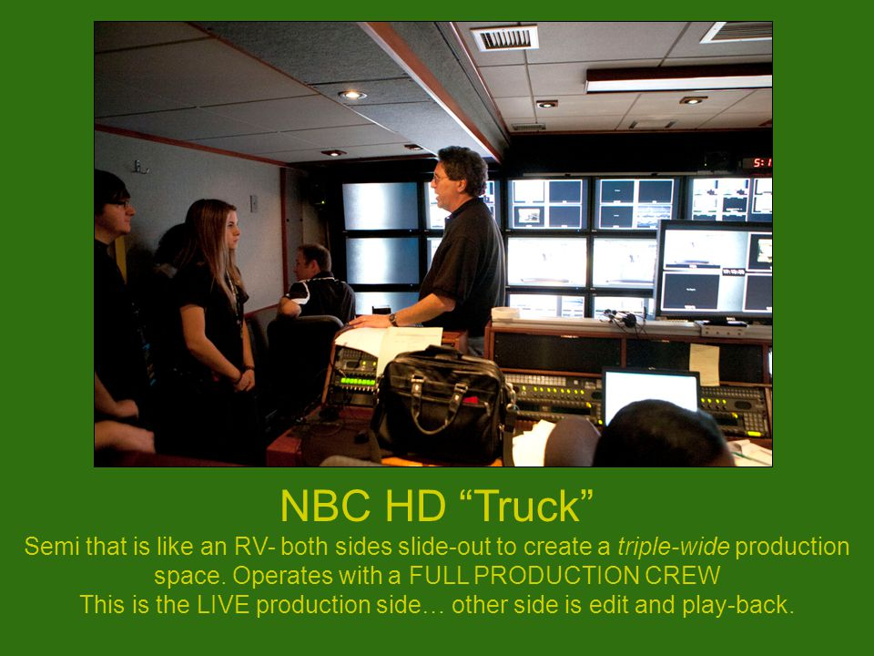 """NBC HD """"Truck"""" Semi that is like an RV- both sides slide-out to create a triple-wide production space. Operates with a FULL PRODUCTION CREW This is th"""