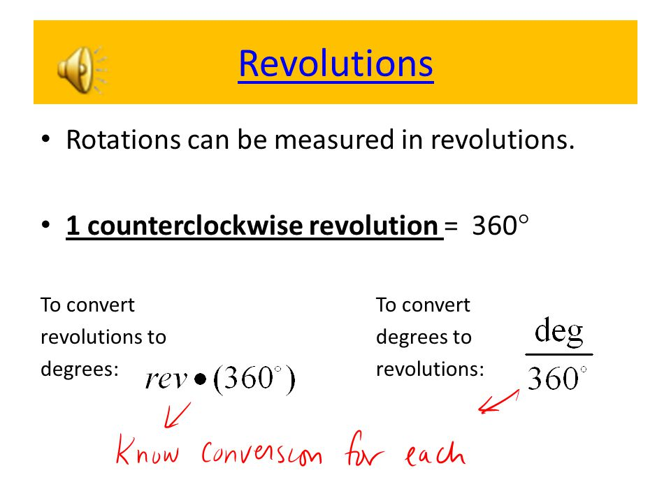 Revolutions Rotations can be measured in revolutions.