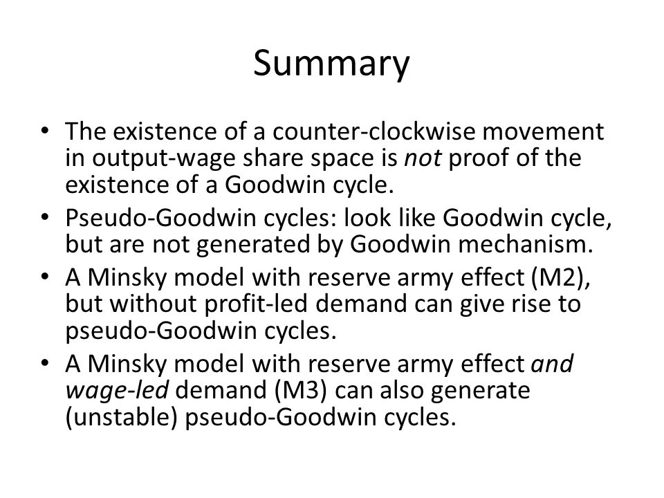 Summary The existence of a counter-clockwise movement in output-wage share space is not proof of the existence of a Goodwin cycle.