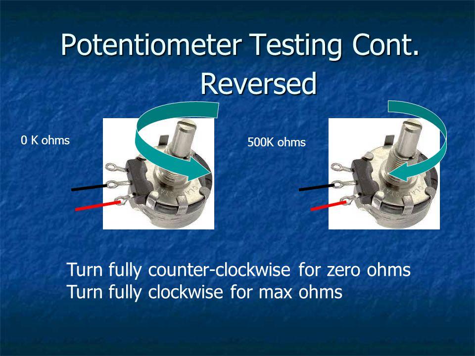 Potentiometer Testing Cont.