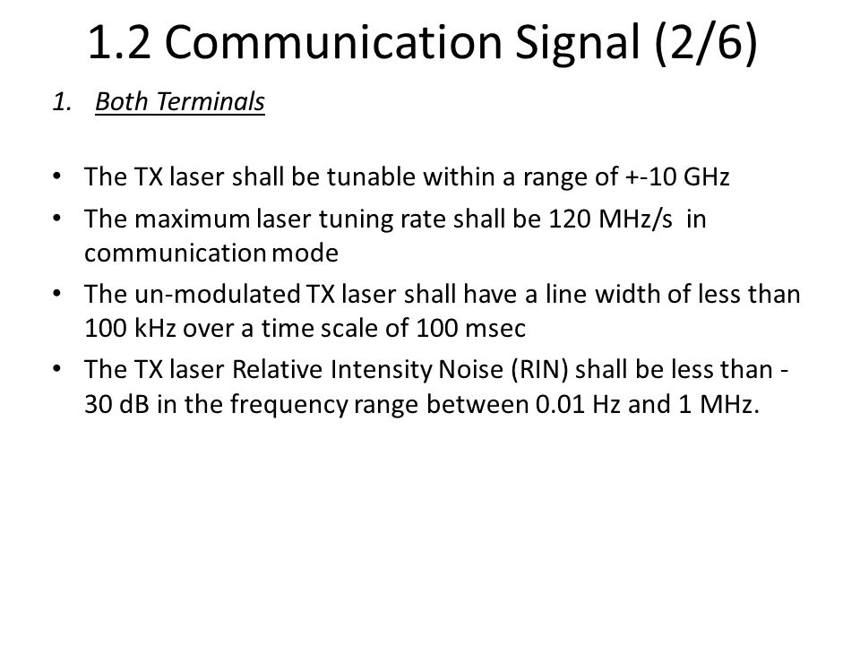 1.2 Communication Signal (3/6) 1.Both Terminals The spectral density of the RIN shall be better than given in the Figure below