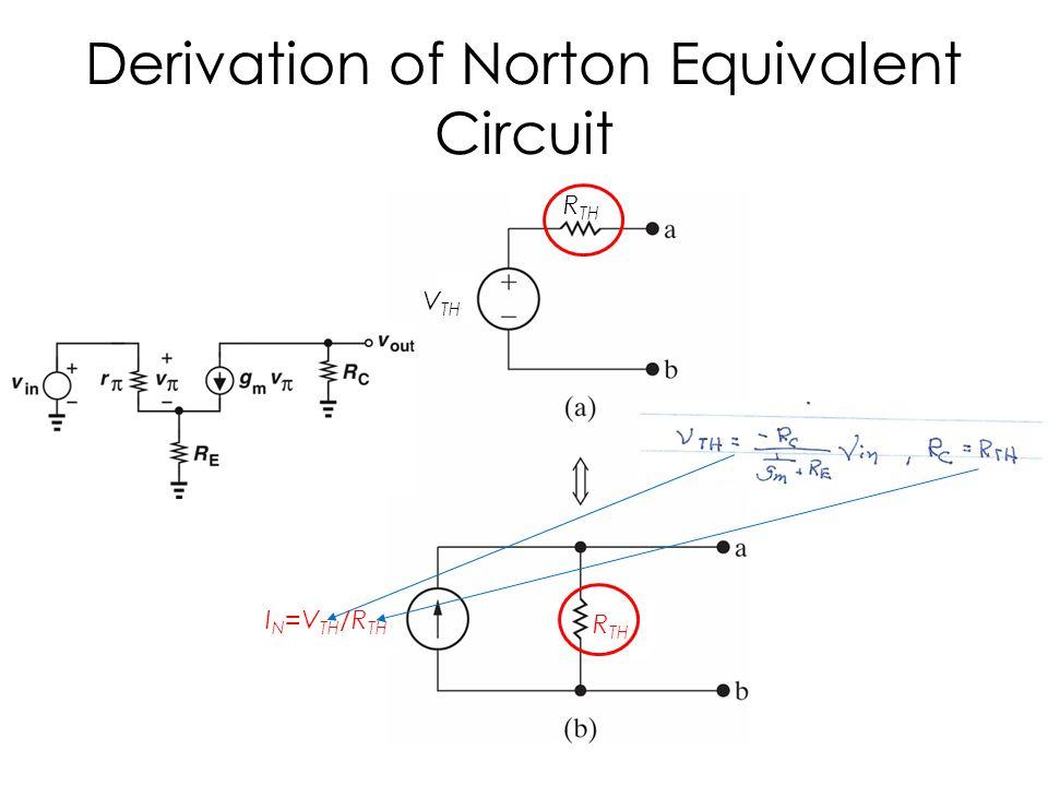 Derivation of Norton Equivalent Circuit V TH R TH I N =V TH /R TH