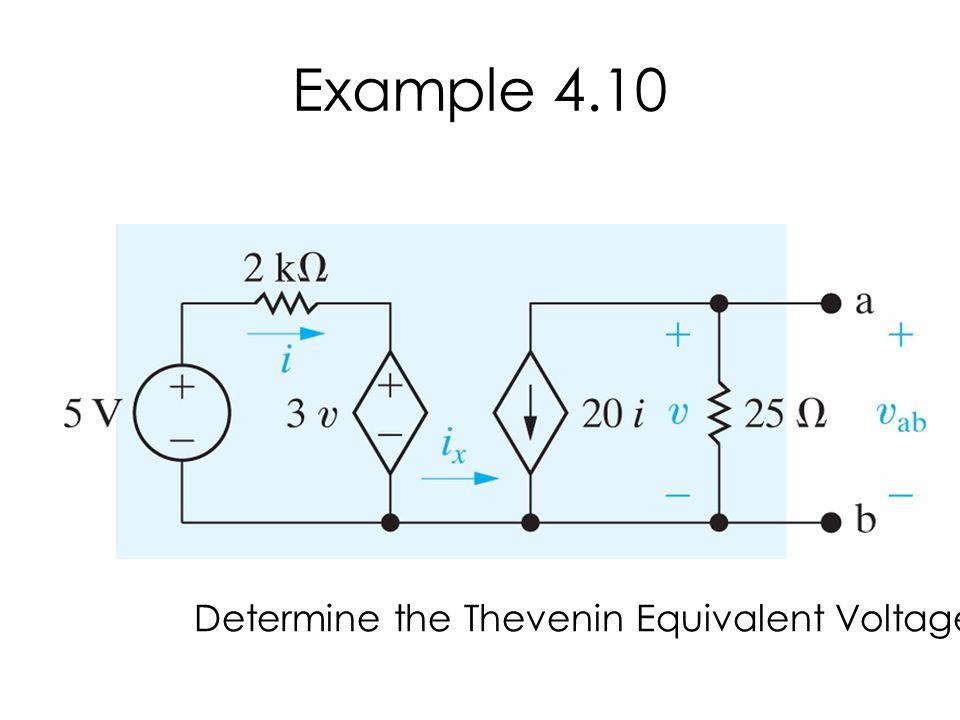 Example 4.10 Determine the Thevenin Equivalent Voltage