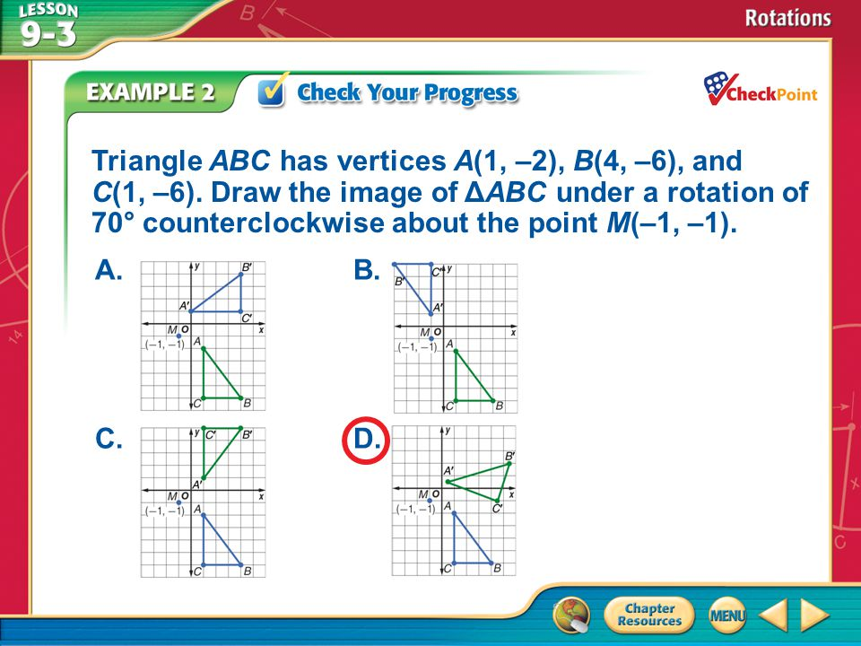A.A B.B C.C D.D Example 2 Triangle ABC has vertices A(1, –2), B(4, –6), and C(1, –6).