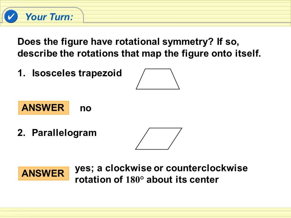 Identify Rotational Symmetry Example 2 Yes.