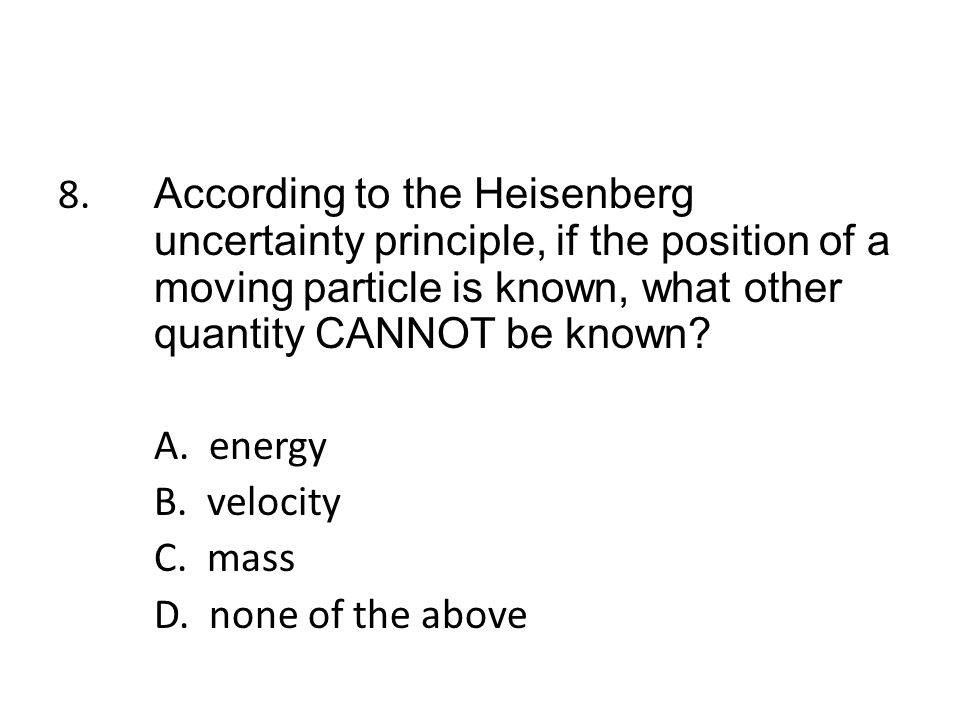 9.Which of the following has the highest frequency: A.