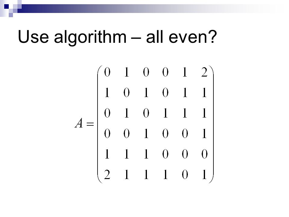 Use algorithm – all even?