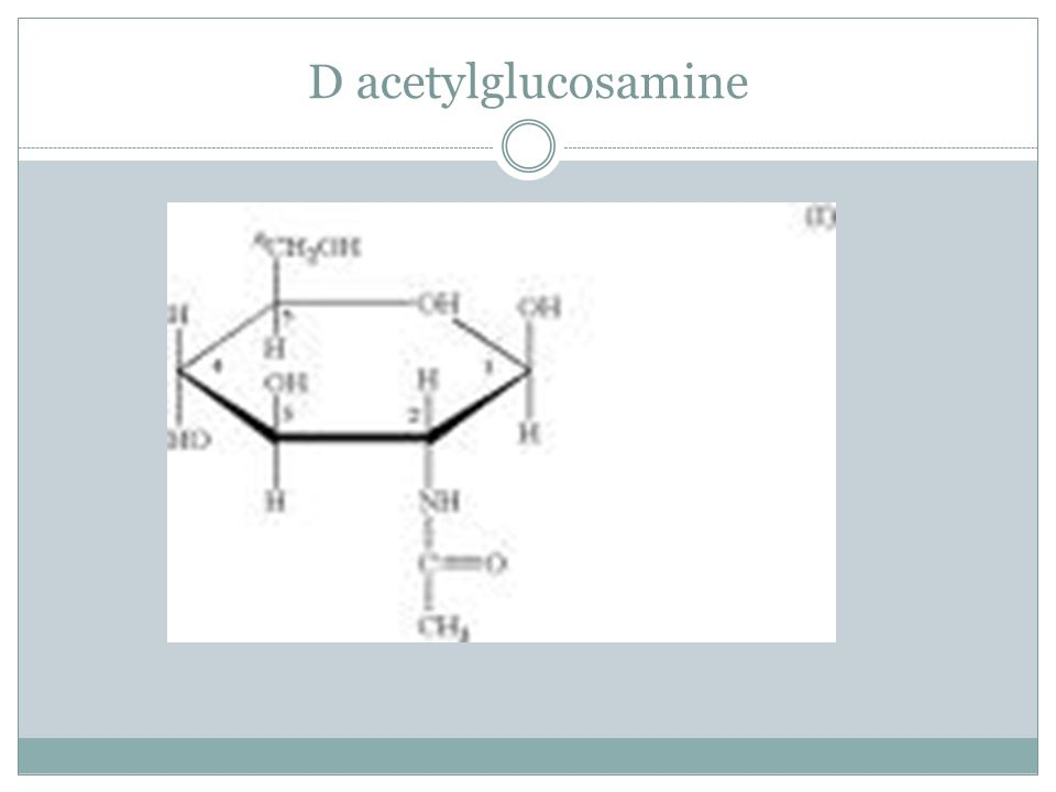 D acetylglucosamine