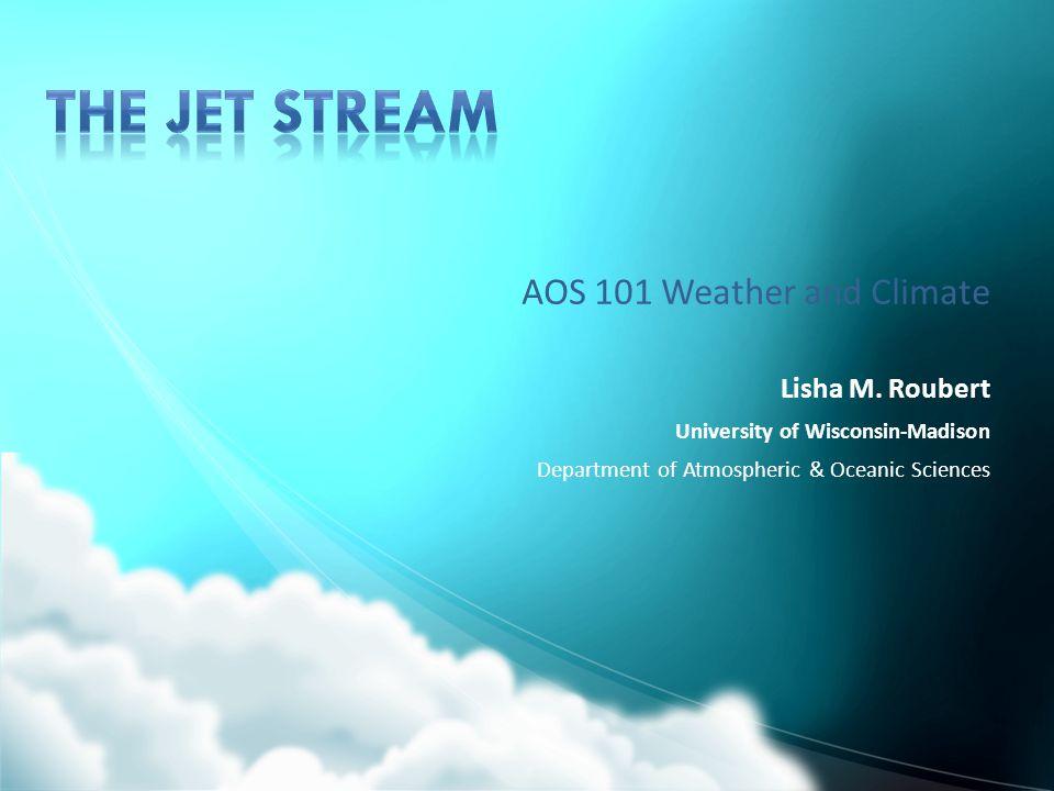 AOS 101 Weather and Climate Lisha M.