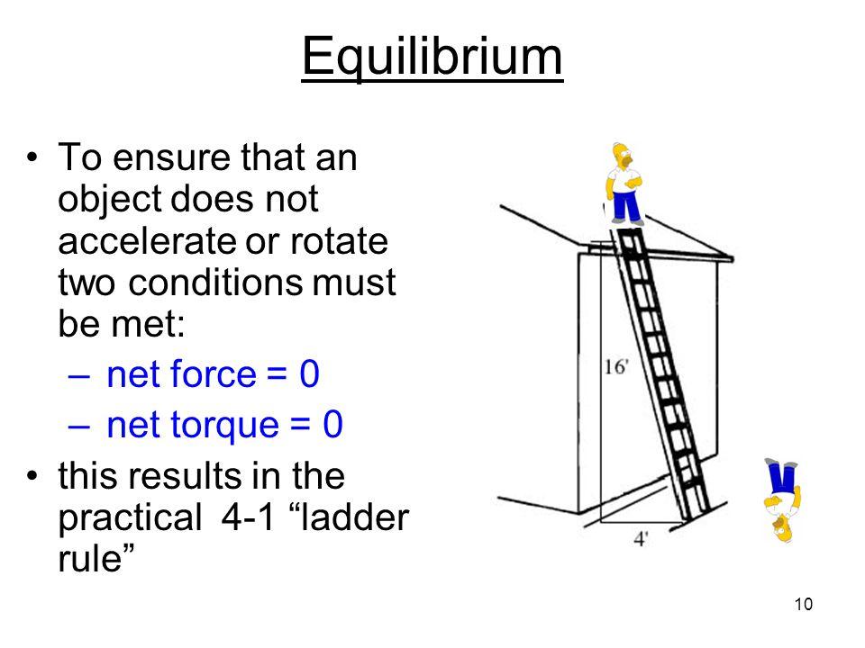 Balancing torques 10 N 20 N 1 m 0.5 m Left torque = 10 N x 1 m = 10 n m Right torque = 20 N x 0.5 m = 10 N m 9
