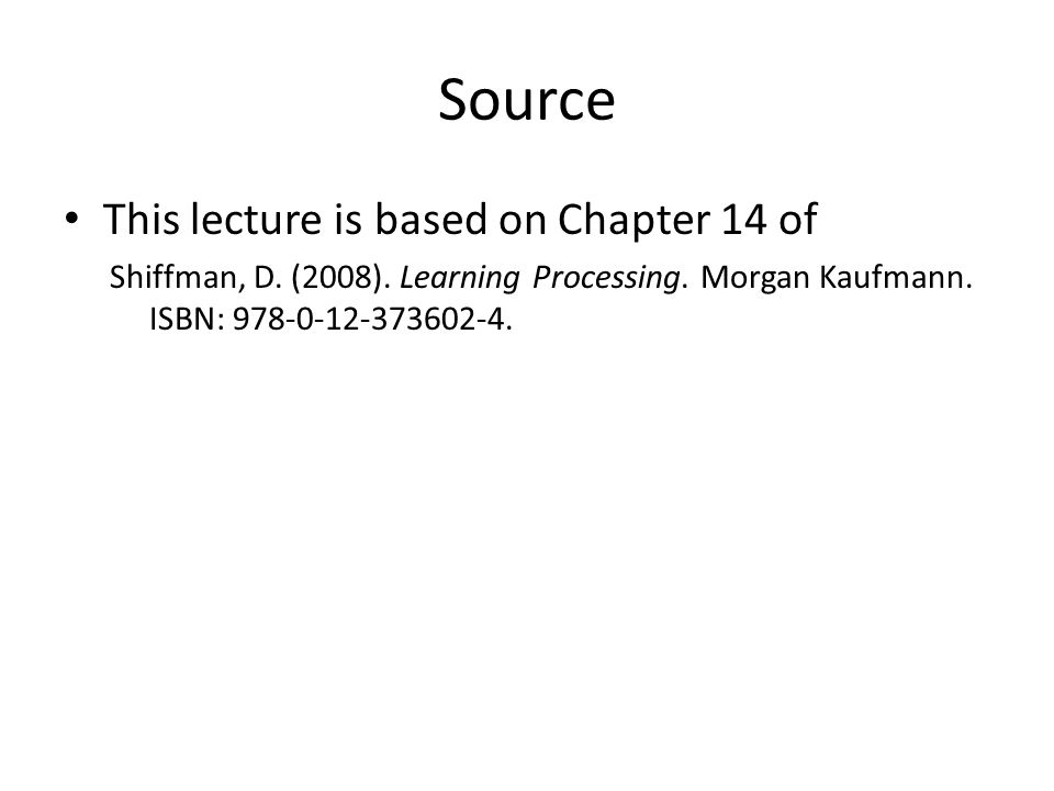 Source This lecture is based on Chapter 14 of Shiffman, D.