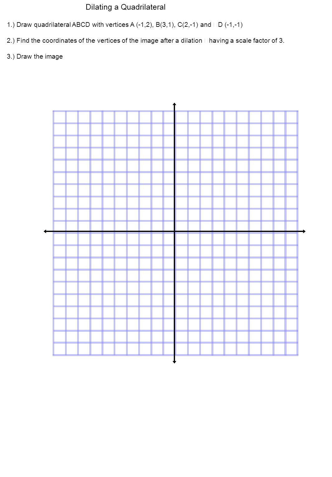 Finding a Scale Factor Find the scale of the dilation