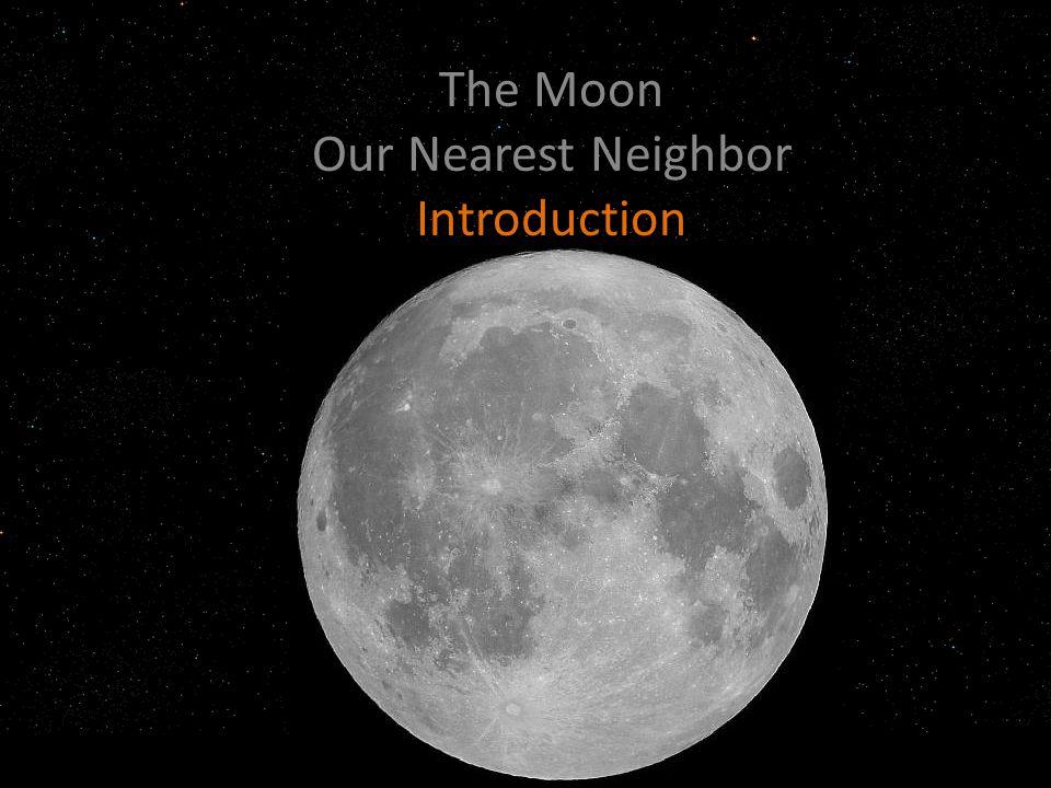 The Moon Our Nearest Neighbor Introduction