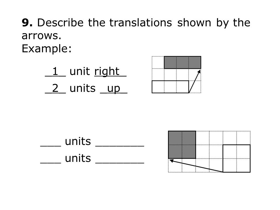 9. Describe the translations shown by the arrows.