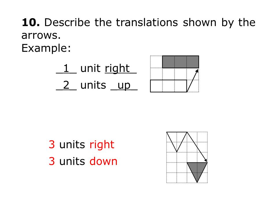 10. Describe the translations shown by the arrows.