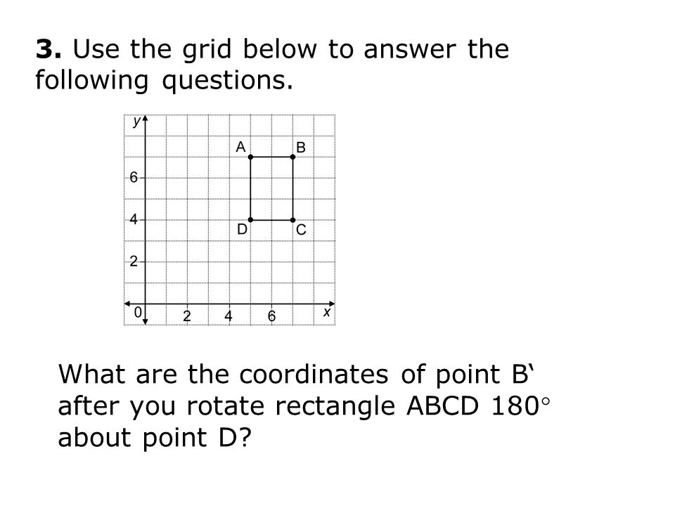 3. Use the grid below to answer the following questions.