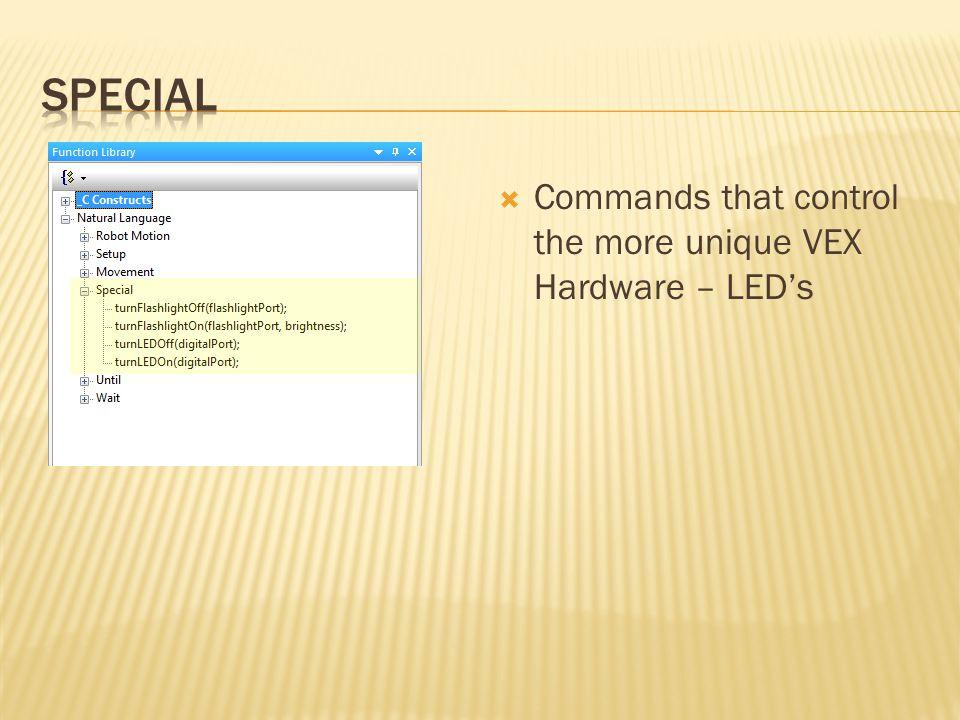  Commands that control the more unique VEX Hardware – LED's