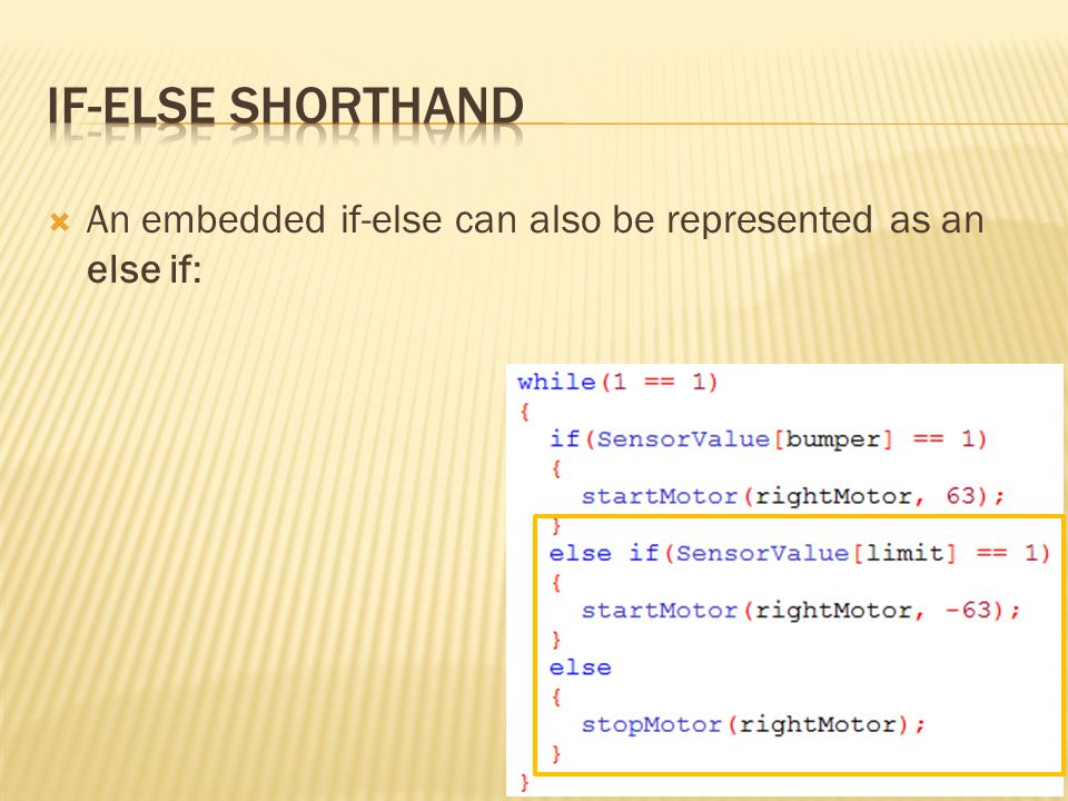  An embedded if-else can also be represented as an else if:
