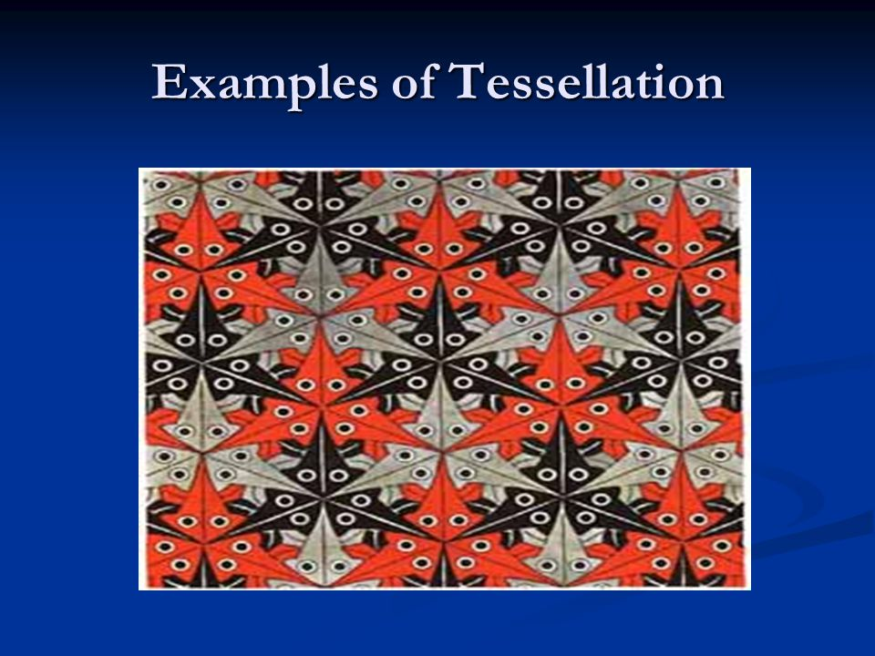 Examples of Tessellation