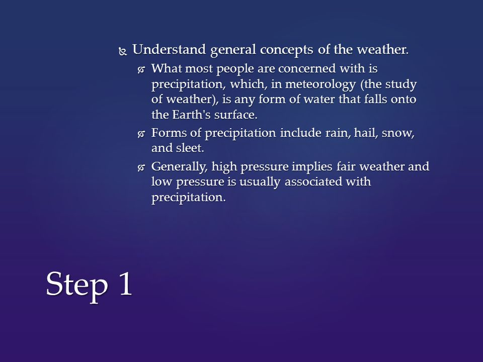  Understand general concepts of the weather.