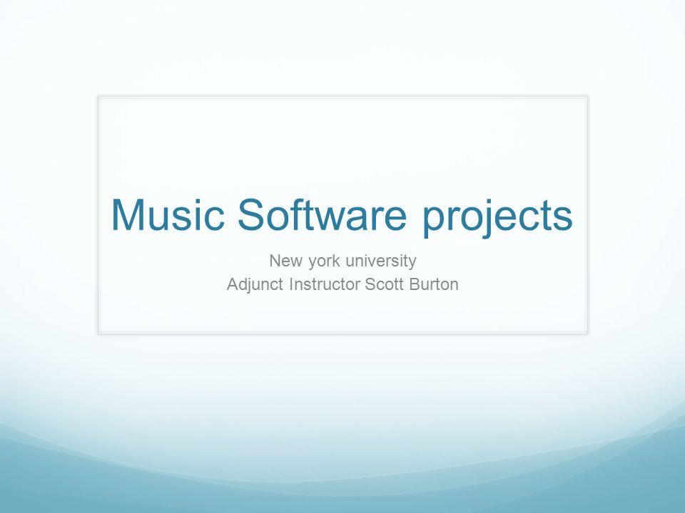 Music Software projects New york university Adjunct Instructor Scott Burton