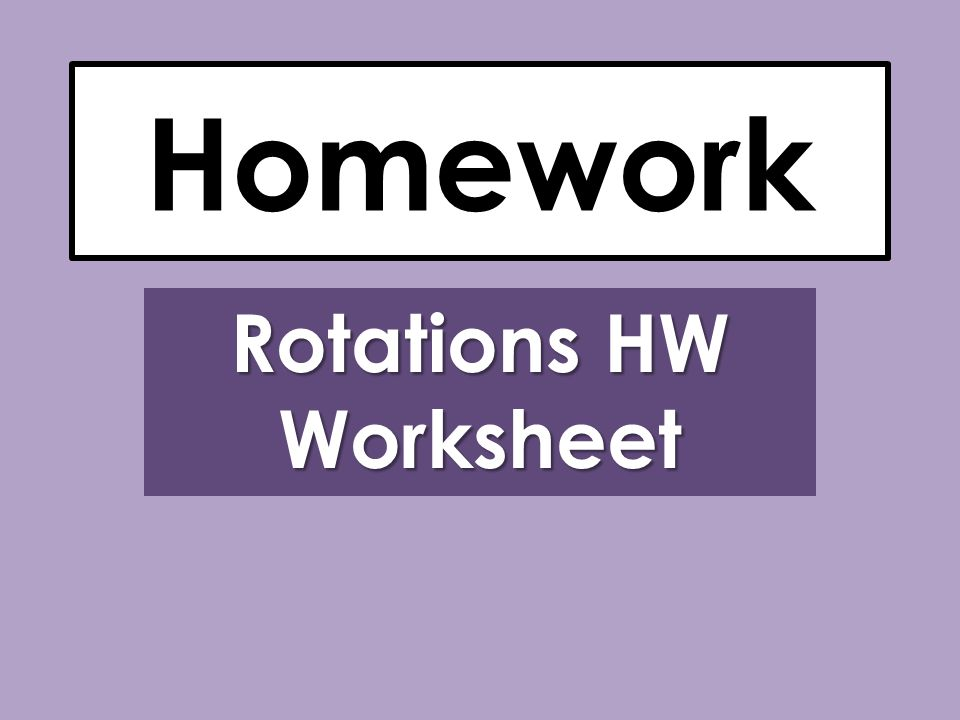 Homework Rotations HW Worksheet