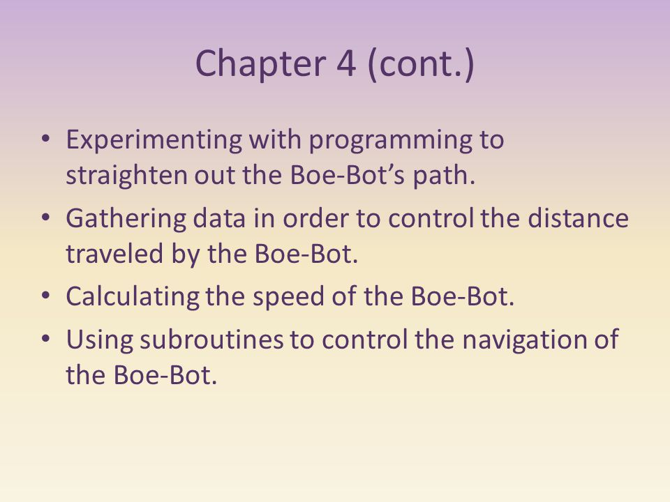 Chapter 4 (cont.) Experimenting with programming to straighten out the Boe-Bot's path.