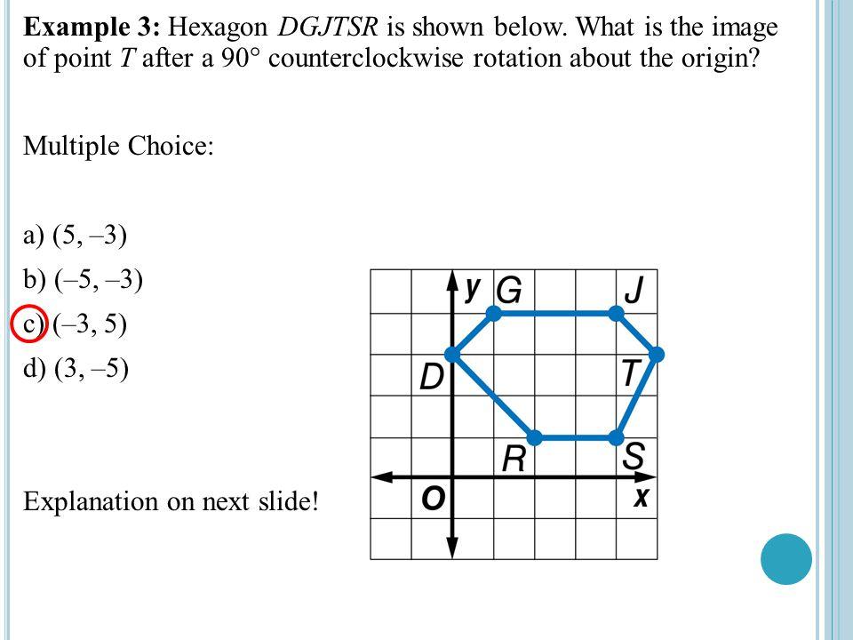 Example 3: Hexagon DGJTSR is shown below.