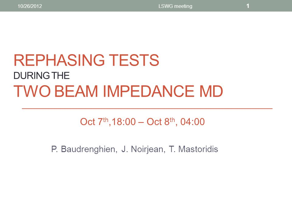 Motivation: TBI MD (S.Fartoukh) A discrepancy by up to a factor of 3 remains to be explained for the octupole threshold current depending on whether one beam or two beams are circulating in the LHC ring The existence of a two-beam-impedance effect is strongly conjectured.