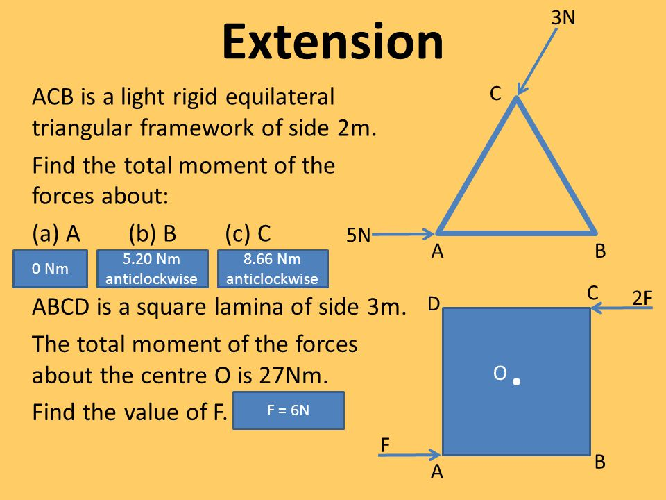 Extension ACB is a light rigid equilateral triangular framework of side 2m. Find the total moment of the forces about: (a) A (b) B (c) C AB C 5N 3N AB
