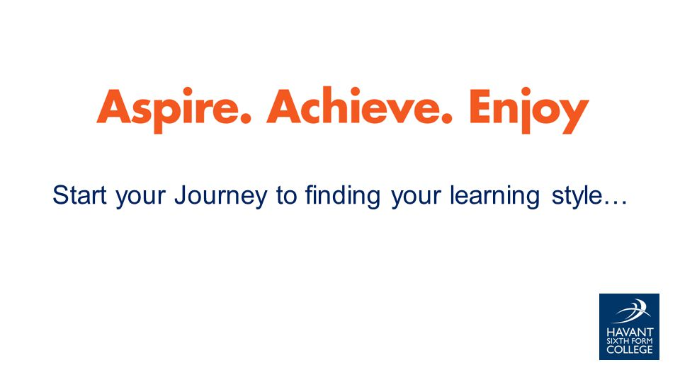 Start your Journey to finding your learning style…