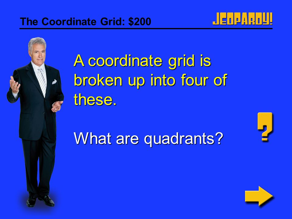 The Coordinate Grid: $100 A coordinate grid helps describe this. What is position?