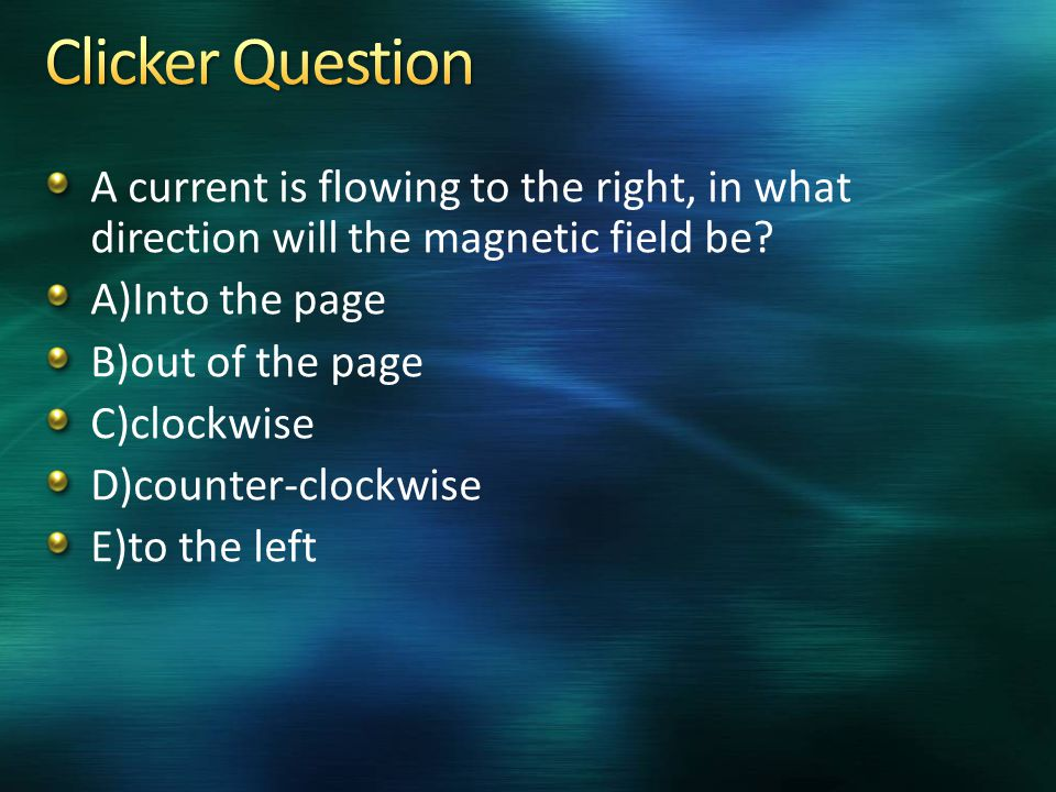 A current is flowing to the right, in what direction will the magnetic field be.